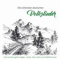 Die schönsten deutschen Volkslieder